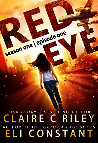 Red Eye: Season One, Episode One: An Armageddon Zombie Survival Thriller