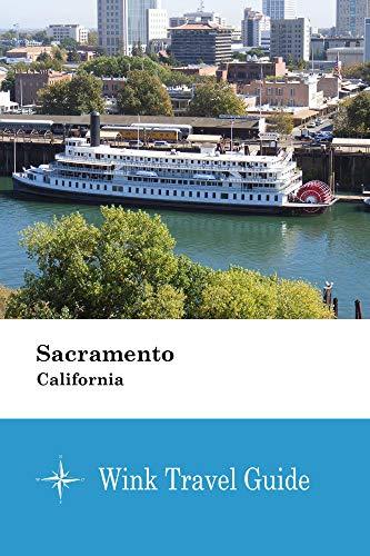 Sacramento (California) - Wink Travel Guide