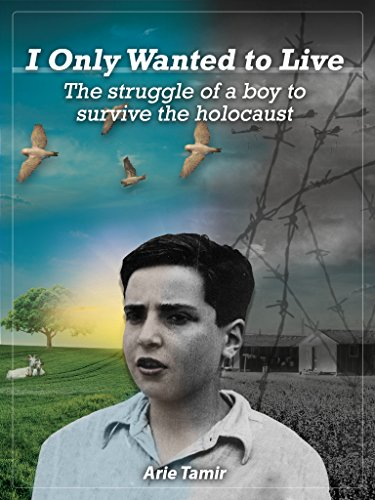 I Only Wanted to Live: A WW2 Young Jewish Boy Holocaust Survival True Story