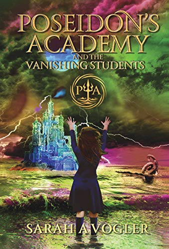 Poseidon's Academy and the Vanishing Students: A Greek Mythology Fantasy Adventure Series (Book 3)