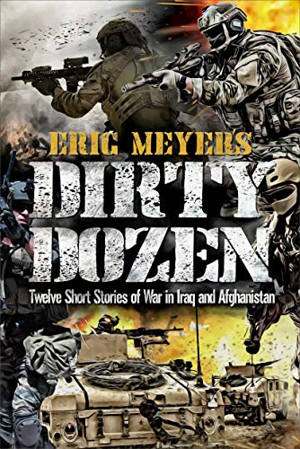 Eric Meyer's Battle Honors: Twelve Thrilling Stories of War in Iraq and Afghanistan