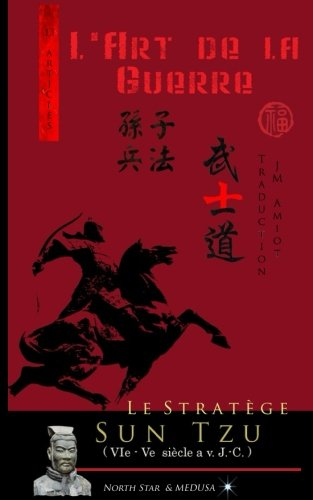 Le Stratège Sun Tzu: L'art de la Guerre