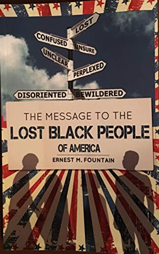 THE MESSAGE TO THE LOST BLACK PEOPLE OF AMERICA