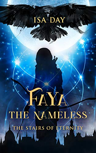 "Faya the Nameless: The Prequel to the Fantasy Series ""The Stairs of Eternity"""
