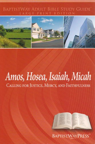 Amos, Hosea, Isaiah, Micah (Calling for Justice, Mercy, and Faithfulness)