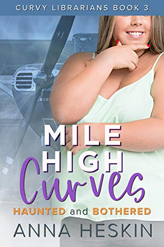 Mile High Curves: Haunted and Bothered (Curvy Librarians #3)
