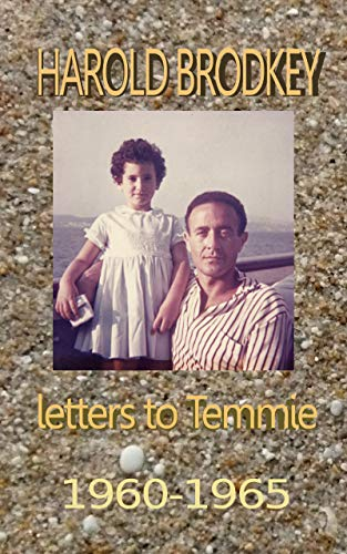 Harold Brodkey Letters to Temmie 1960-1965