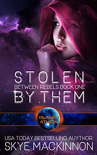 Stolen By Them (Between Rebels #1; Planet Athion)