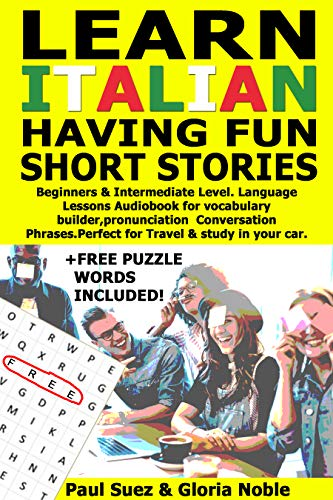 LEARN ITALIAN HAVING FUN. SHORT STORIES. Beginners & Intermediate Level. Language Lessons Audiobook for vocabulary builder, pronunciation Conversation ... car. (Book for fun Vol. 1)