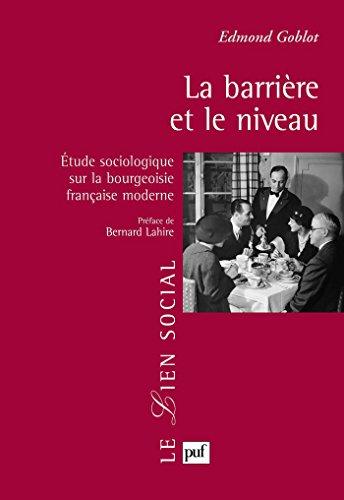 La barrière et le niveau: Étude sociologique sur la bourgeoisie française moderne (Lien social