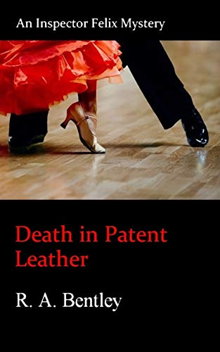 Death in Patent Leather (The Inspector Felix Mysteries Book 7)
