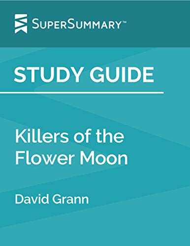 Study Guide: Killers of the Flower Moon by David Grann
