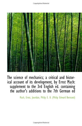 The science of mechanics; a critical and historical account of its development, by Ernst Mach: suppl