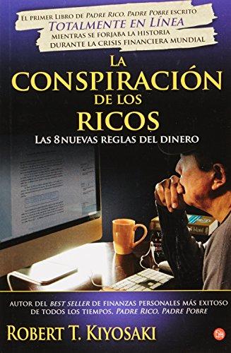 LA CONSPIRACION DE LOS RICOS: LAS 8 NUEVAS REGLAS DEL DINERO