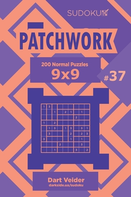 Sudoku Patchwork - 200 Normal Puzzles 9x9 (Volume 37)