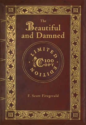 The Beautiful and Damned (100 Copy Limited Edition)