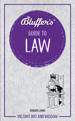 Bluffer's Guide to Law: Instant Wit and Wisdom