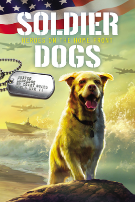 Heroes on the Home Front (Soldier Dogs #6)