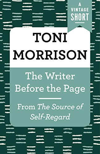 The Writer Before the Page: From The Source of Self-Regard