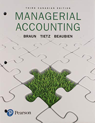 Managerial Accounting, Third Canadian Edition, Loose Leaf Version (3rd Edition)