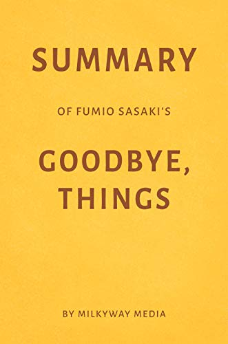 Summary of Fumio Sasaki's Goodbye, Things by Milkyway Media