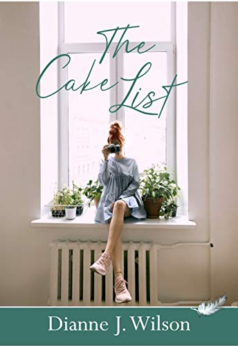 The Cake List: A laugh out loud, clean, faith-filled, romantic comedy. (The List Books Book 1)