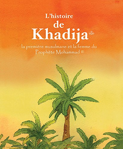 Khadija French (Goodword): Islamic Children's Books on the Quran, the Hadith, and the Prophet Muhammad