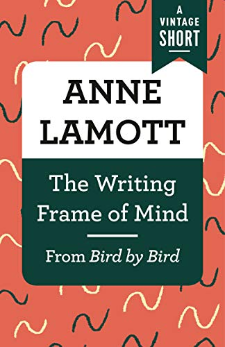 The Writing Frame of Mind: From Bird by Bird