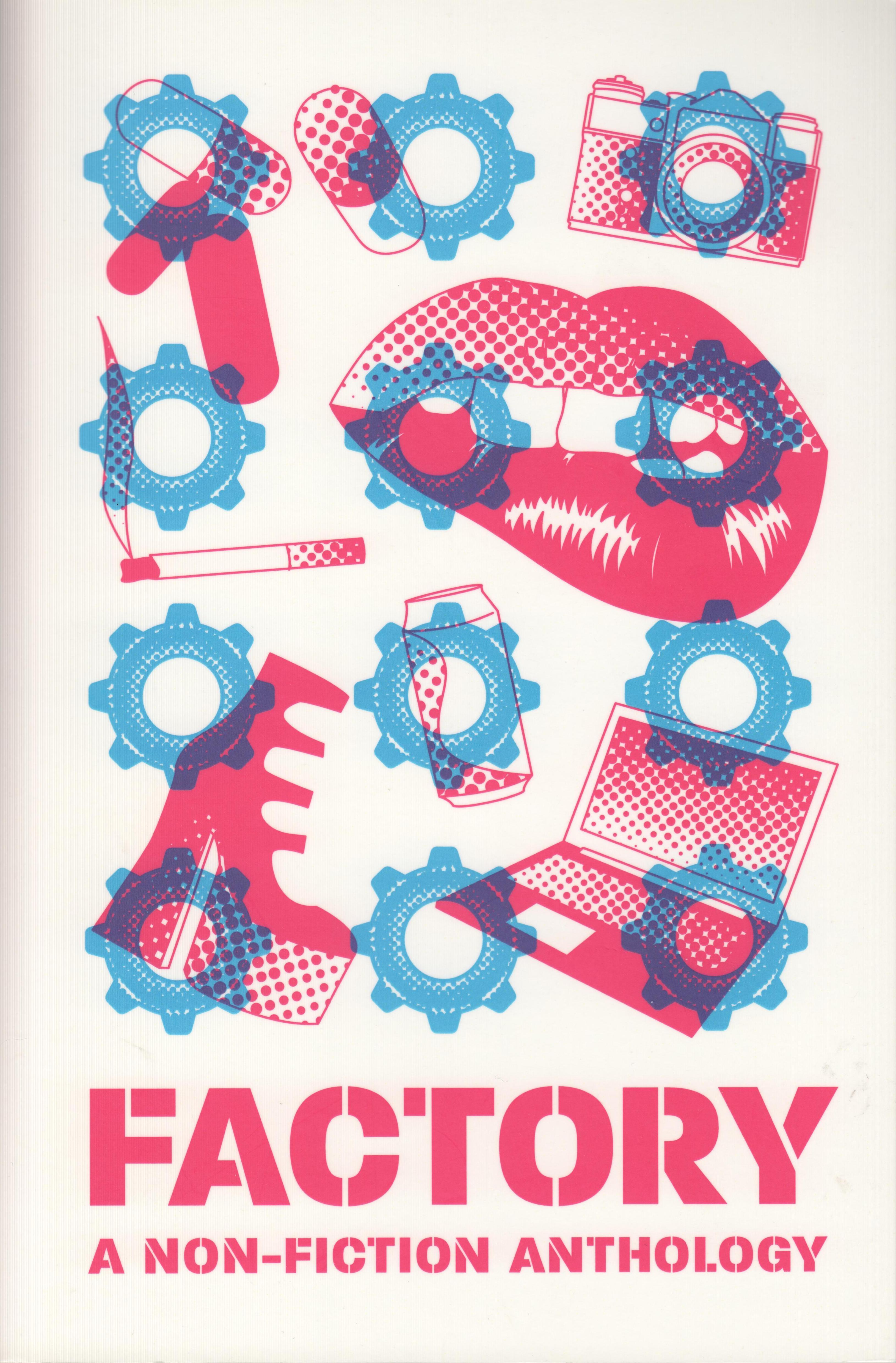 Factory : A Non-Fiction Anthology