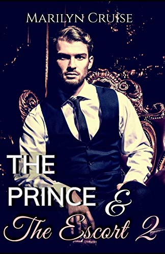 The Prince and The Escort 2: Book 2 in the ongoing series