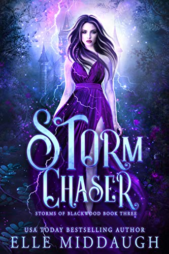 Storm Chaser (Storms of Blackwood #3)
