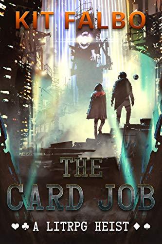 The Card Job: A LitRPG Heist