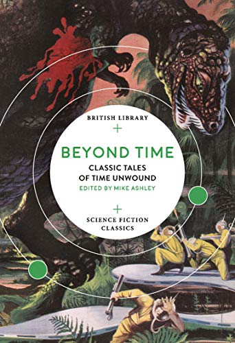 Beyond Time: Classic Tales of Time Unwound (British Library Science Fiction Classics Book 12)