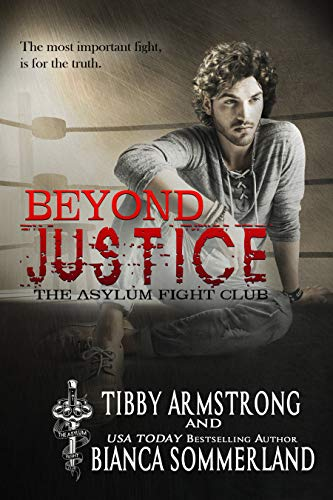 Beyond Justice (The Asylum Fight Club #2)