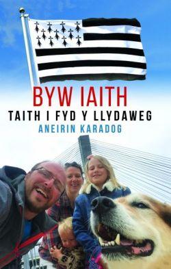 Byw Iaith - Taith i Fyd y Llydaweg