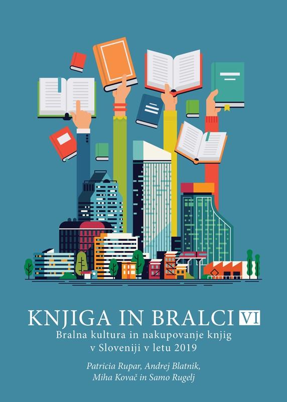 Knjiga in bralci VI: Bralna kultura in nakupovanje knjig v Sloveniji v letu 2019