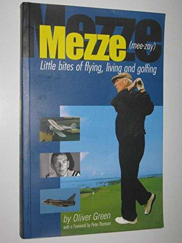 Mezze - Little bites of flying, living and golfing