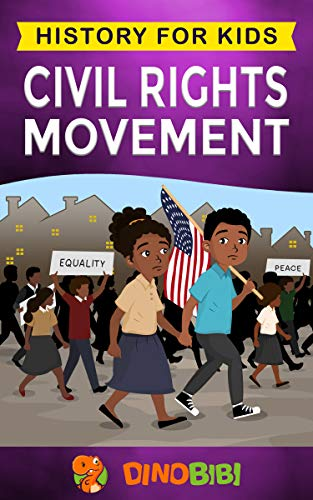 Civil Rights Movement: History for kids: America's Civil Rights Years, 1954-1965
