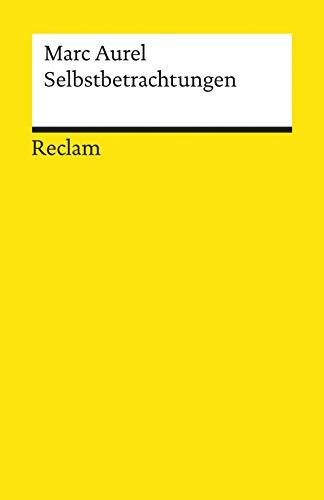 Selbstbetrachtungen: Reclams Universal-Bibliothek