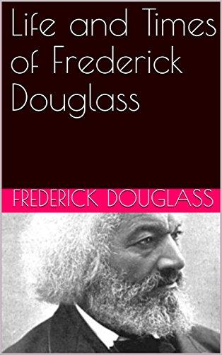 Life and Times of Frederick Douglass
