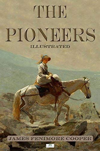 The Pioneers: Leatherstocking Tales #4