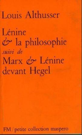 Lénine et la philosophie suivi de Hegel et Lénine devant Hegel