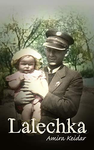 Lalechka: A WW2 Jewish Girl's Holocaust Survival True Story (World War II Memoir Book 1)