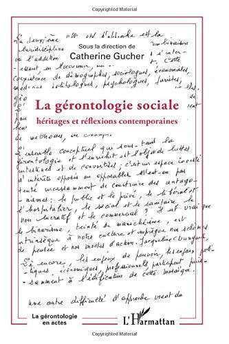 Gérontologie sociale - héritages et réflexions contemporaine