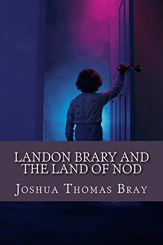 Landon Brary and The Land of Nod
