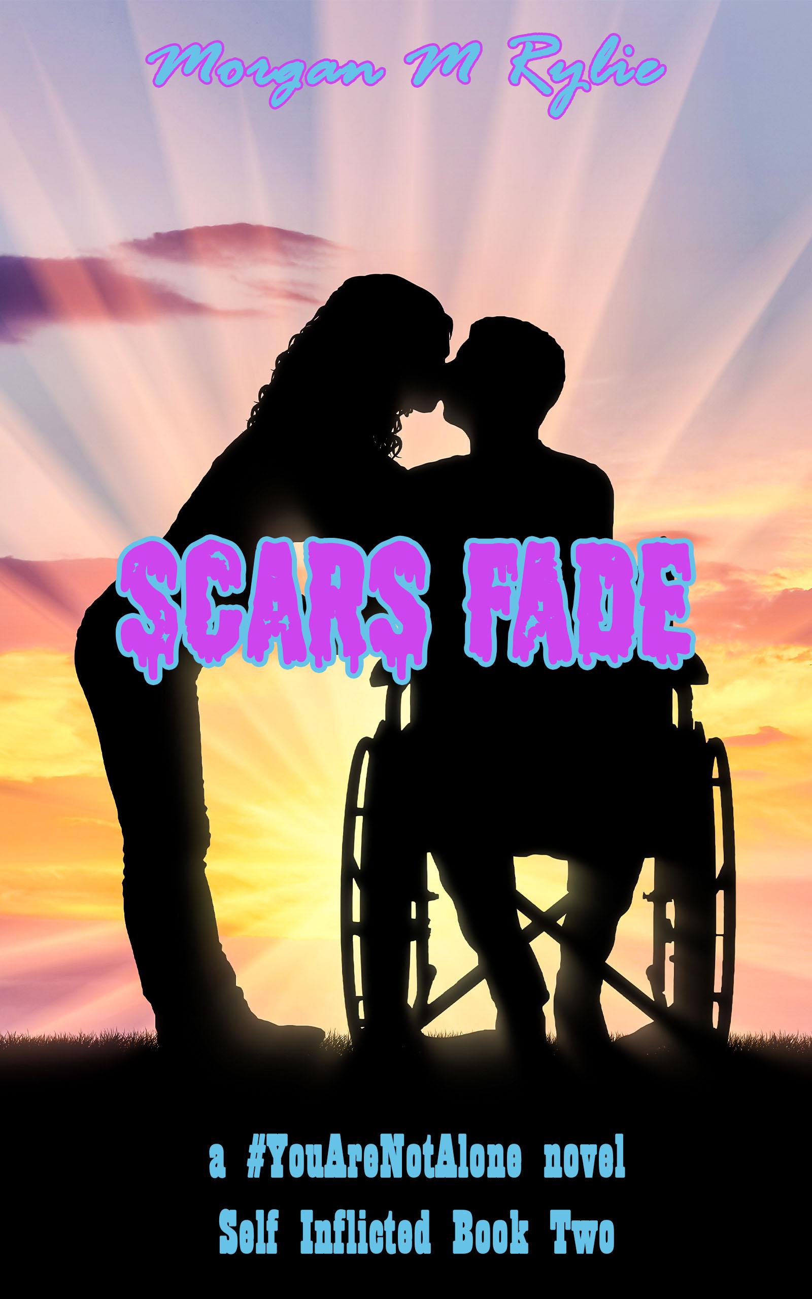Scars Fade (#YouAreNotAlone #3)