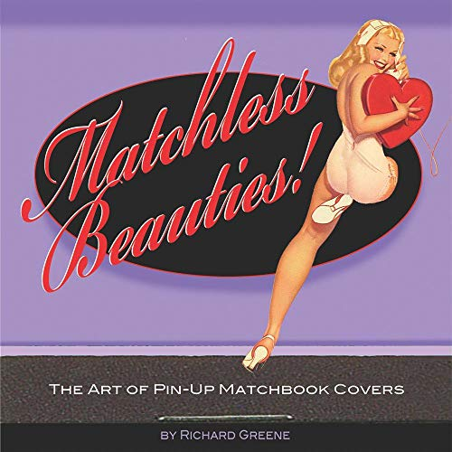 Matchless Beauties: The Art of Pin-up Matchbook Covers