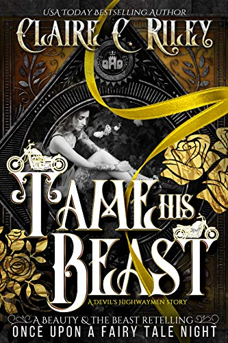 Tame His Beast: A Beauty and the Beast Retelling