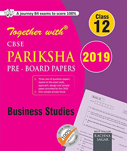 Together with CBSE Pariksha Pre Board Papers for Class 12 Business Studies for 2019 Exam