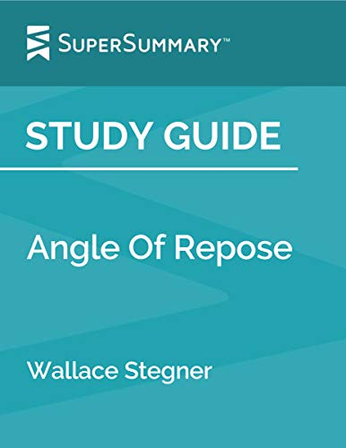 Study Guide: Angle Of Repose by Wallace Stegner